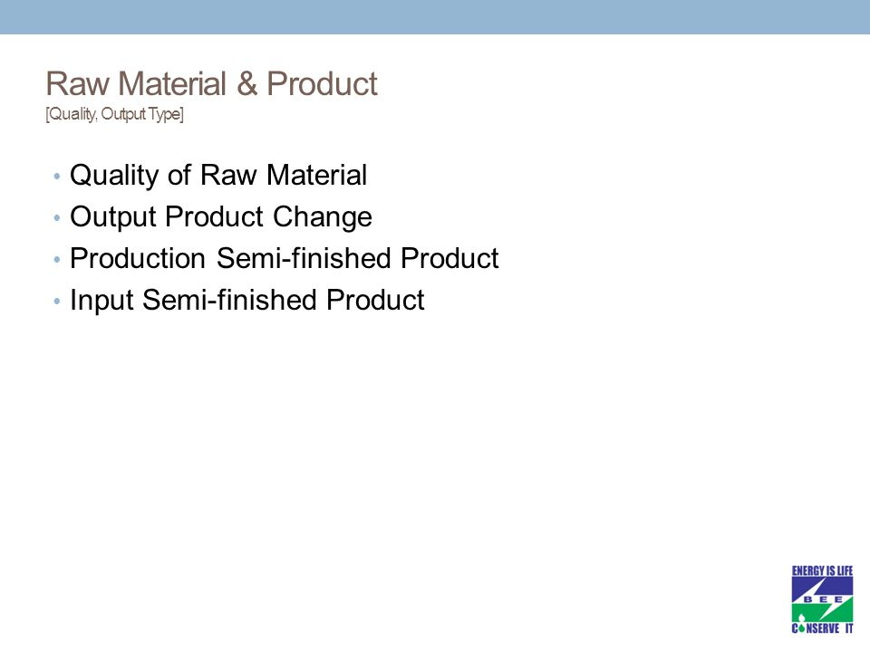 Raw Material & Product [Quality, Output Type]